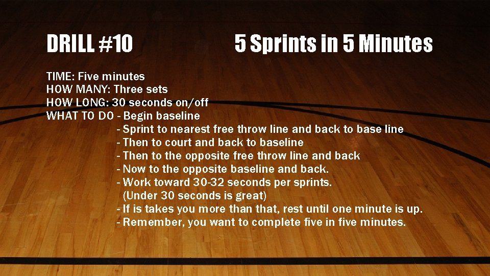 DRILL #10 5 Sprints in 5 Minutes TIME: Five minutes HOW MANY: Three sets