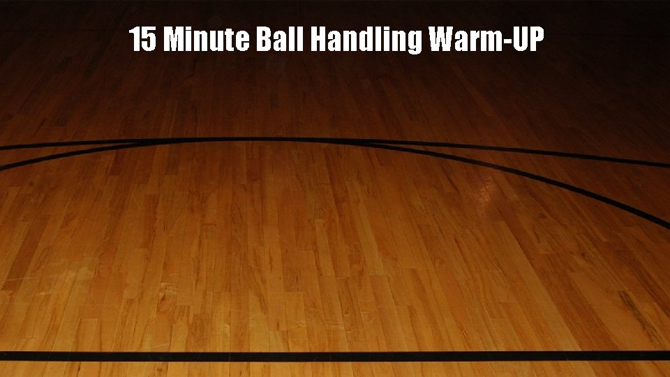 15 Minute Ball Handling Warm-UP