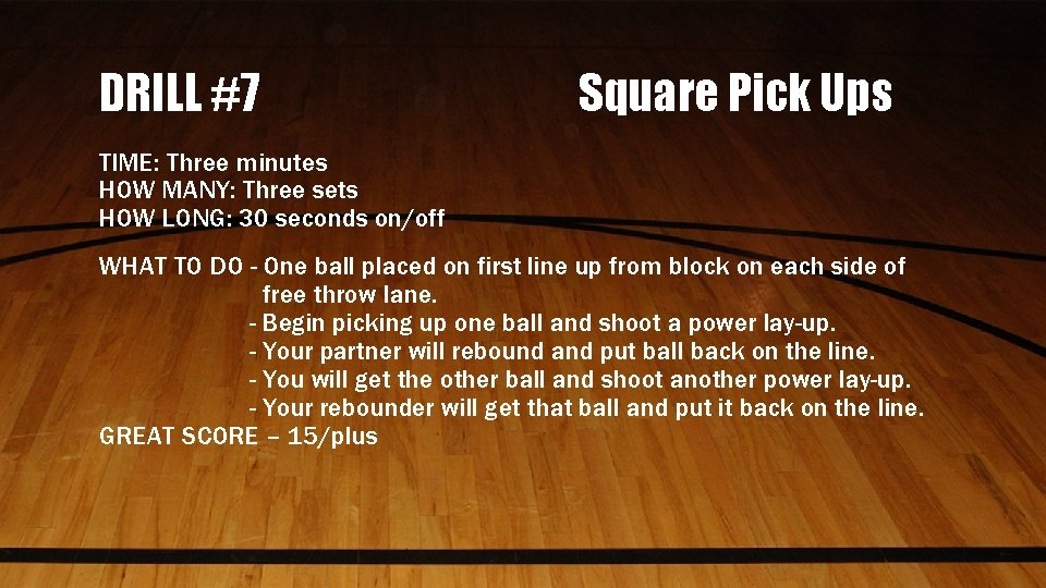 DRILL #7 Square Pick Ups TIME: Three minutes HOW MANY: Three sets HOW LONG: