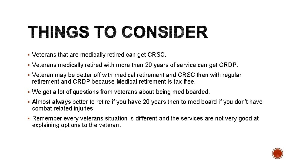 § Veterans that are medically retired can get CRSC. § Veterans medically retired with