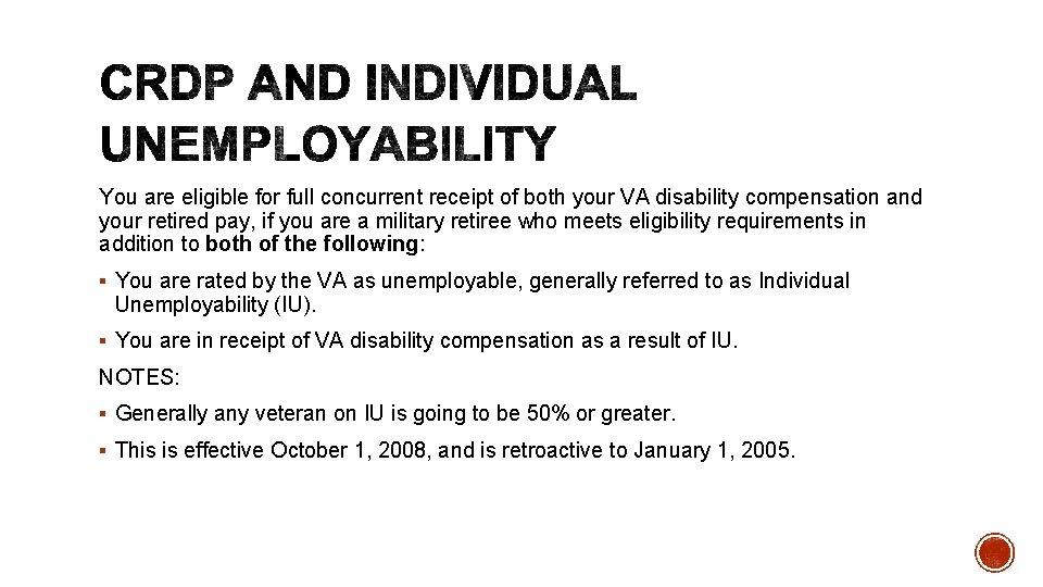 You are eligible for full concurrent receipt of both your VA disability compensation and