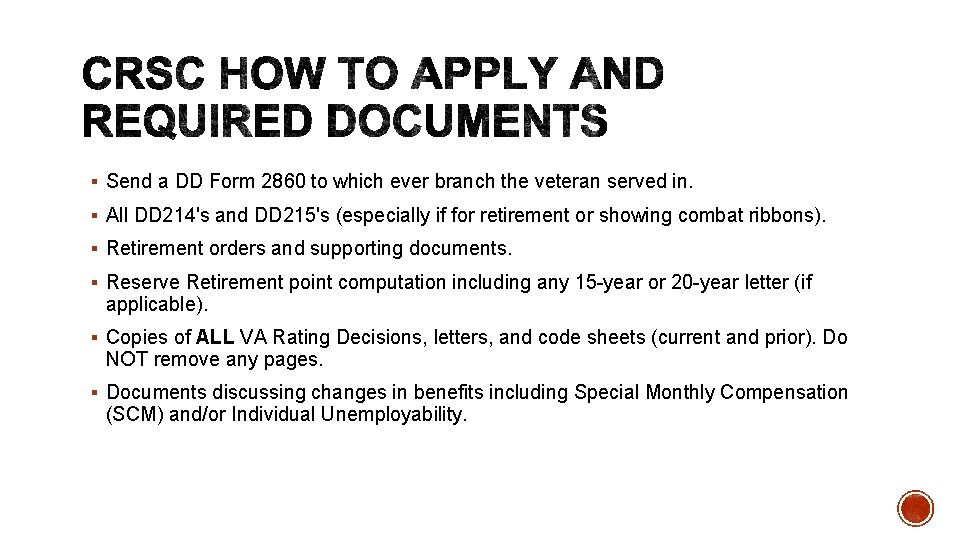 § Send a DD Form 2860 to which ever branch the veteran served in.