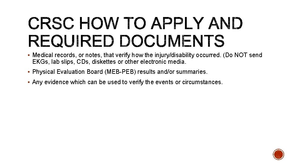 § Medical records, or notes, that verify how the injury/disability occurred. (Do NOT send