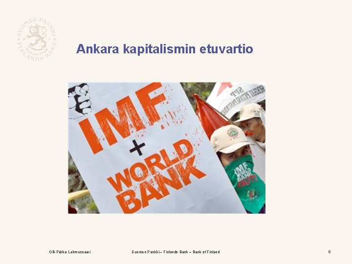 Ankara kapitalismin etuvartio Olli-Pekka Lehmussaari Suomen Pankki – Finlands Bank – Bank of Finland