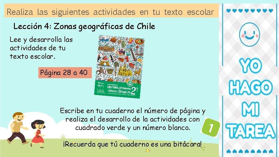 Realiza las siguientes actividades en tu texto escolar Lección 4: Zonas geográficas de Chile