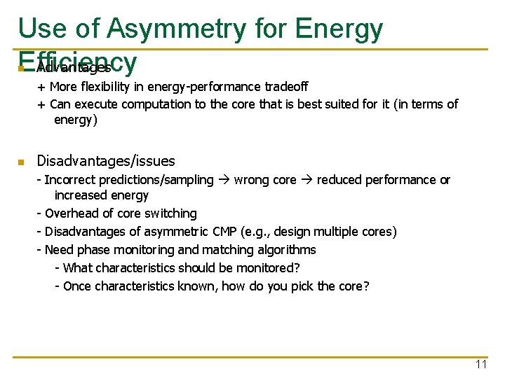 Use of Asymmetry for Energy Efficiency Advantages n + More flexibility in energy-performance tradeoff