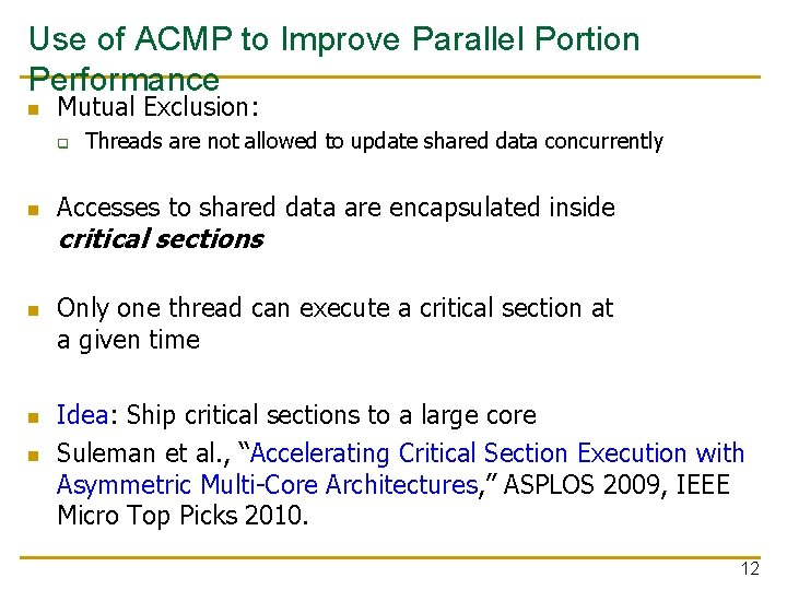 Use of ACMP to Improve Parallel Portion Performance n Mutual Exclusion: q n n