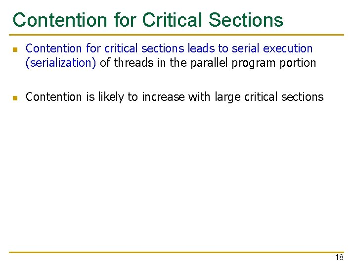 Contention for Critical Sections n n Contention for critical sections leads to serial execution