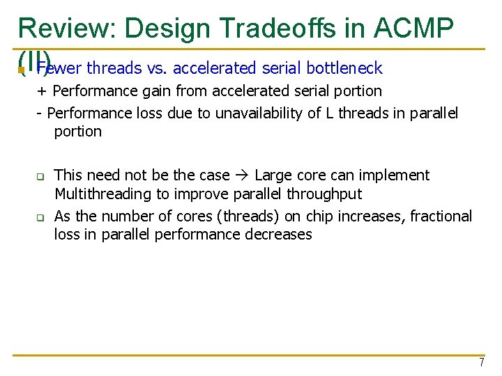 Review: Design Tradeoffs in ACMP (II) n Fewer threads vs. accelerated serial bottleneck +