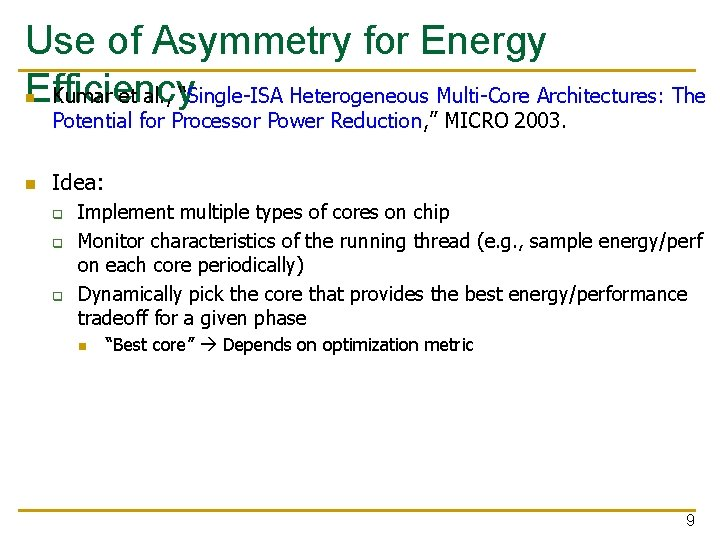 "Use of Asymmetry for Energy Efficiency Kumar et al. , ""Single-ISA Heterogeneous Multi-Core Architectures:"