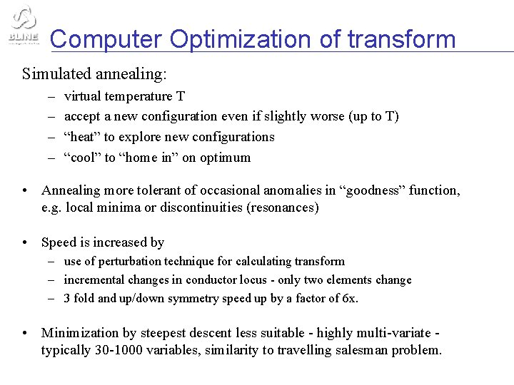 Computer Optimization of transform Simulated annealing: – – virtual temperature T accept a new