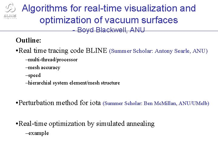 Algorithms for real-time visualization and optimization of vacuum surfaces - Boyd Blackwell, ANU Outline: