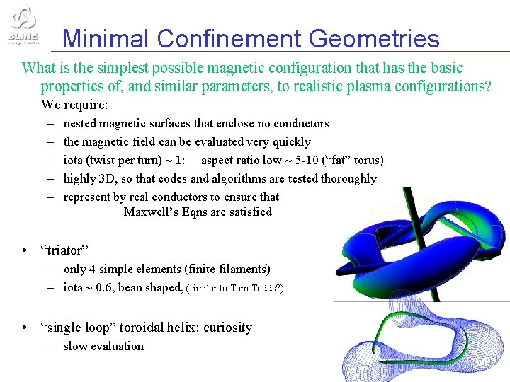 Minimal Confinement Geometries What is the simplest possible magnetic configuration that has the basic