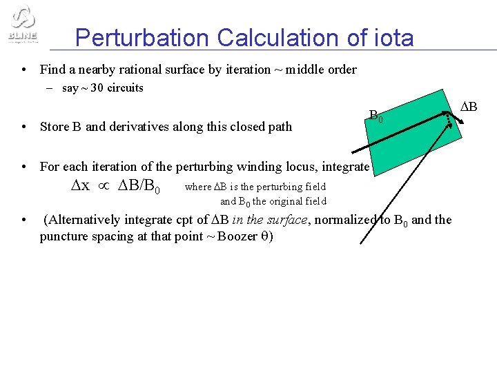 Perturbation Calculation of iota • Find a nearby rational surface by iteration ~ middle