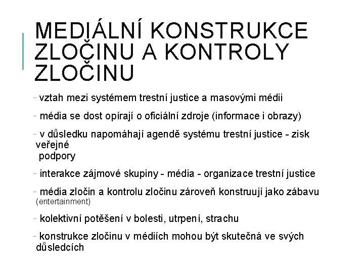 MEDIÁLNÍ KONSTRUKCE ZLOČINU A KONTROLY ZLOČINU - vztah mezi systémem trestní justice a masovými