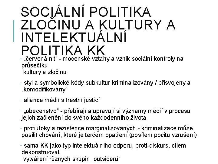 """SOCIÁLNÍ POLITIKA ZLOČINU A KULTURY A INTELEKTUÁLNÍ POLITIKA KK - """"červená nit"""" - mocenské"""