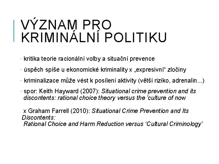 VÝZNAM PRO KRIMINÁLNÍ POLITIKU - kritika teorie racionální volby a situační prevence - úspěch