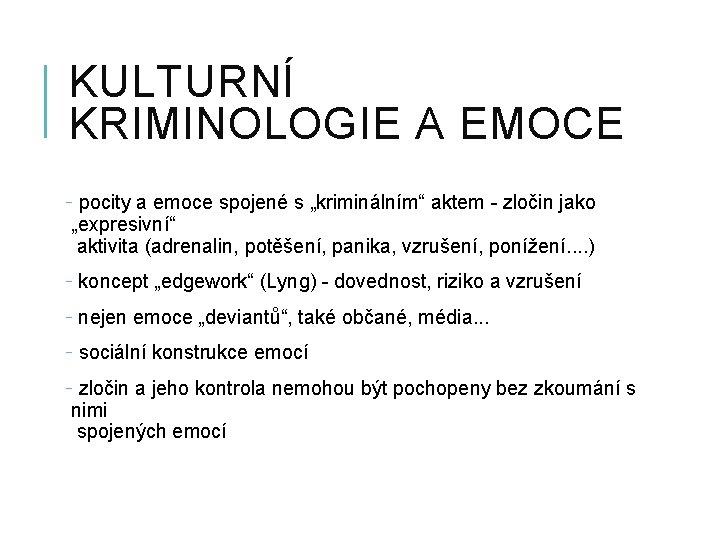 """KULTURNÍ KRIMINOLOGIE A EMOCE - pocity a emoce spojené s """"kriminálním"""" aktem - zločin"""