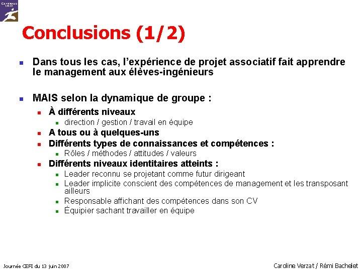 Conclusions (1/2) n n Dans tous les cas, l'expérience de projet associatif fait apprendre