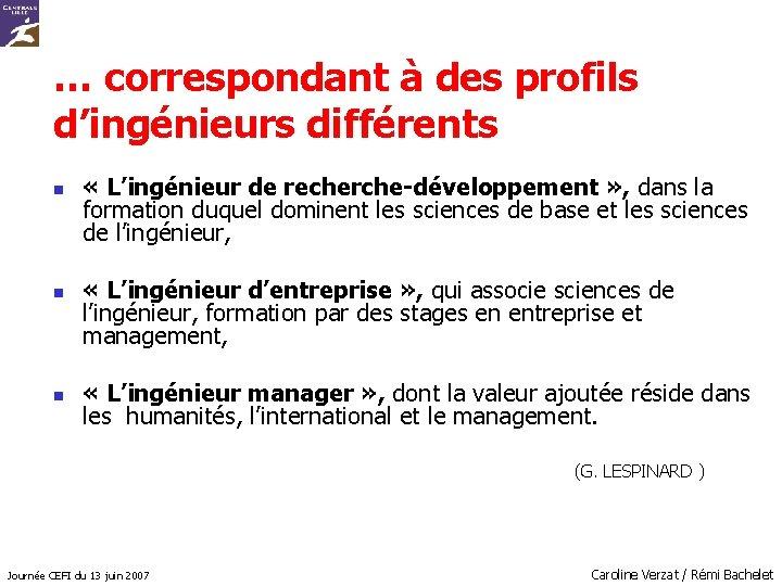… correspondant à des profils d'ingénieurs différents n n n « L'ingénieur de recherche-développement
