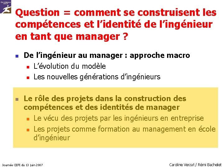 Question = comment se construisent les compétences et l'identité de l'ingénieur en tant que