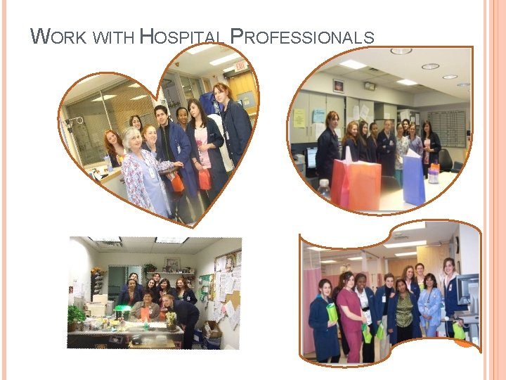 WORK WITH HOSPITAL PROFESSIONALS