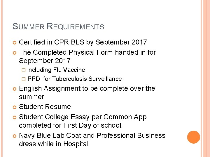 SUMMER REQUIREMENTS Certified in CPR BLS by September 2017 The Completed Physical Form handed