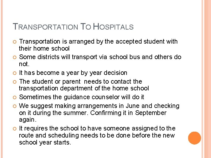 TRANSPORTATION TO HOSPITALS Transportation is arranged by the accepted student with their home school