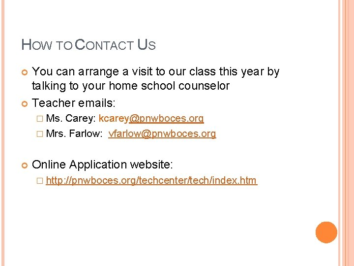 HOW TO CONTACT US You can arrange a visit to our class this year