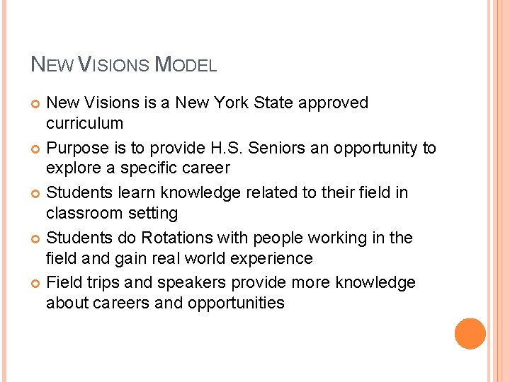 NEW VISIONS MODEL New Visions is a New York State approved curriculum Purpose is