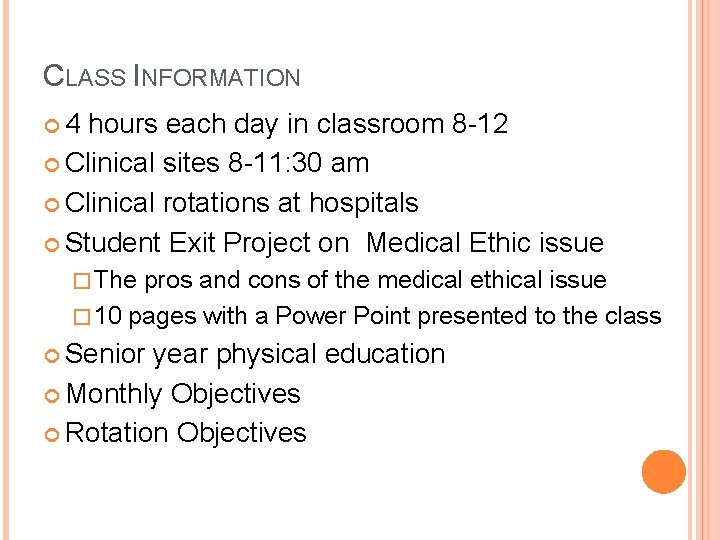 CLASS INFORMATION 4 hours each day in classroom 8 -12 Clinical sites 8 -11: