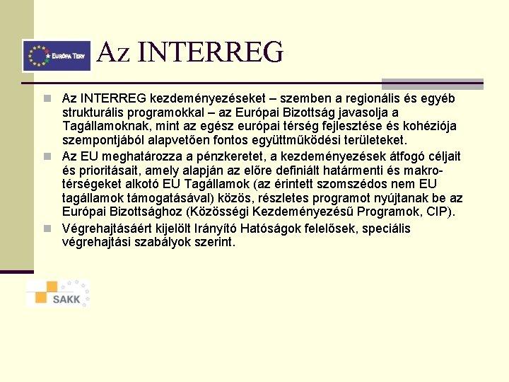 Az INTERREG n Az INTERREG kezdeményezéseket – szemben a regionális és egyéb strukturális programokkal