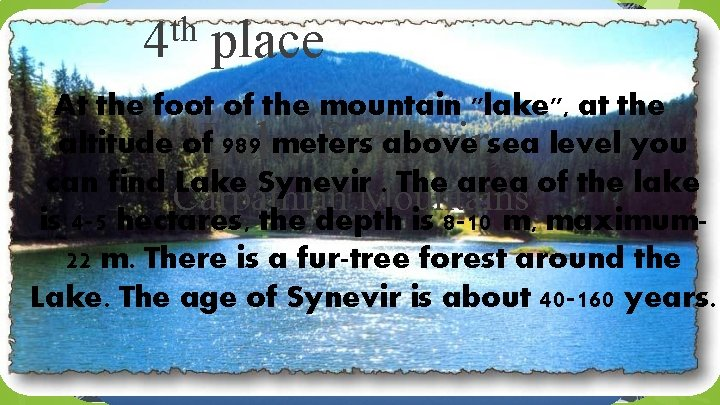 """th 4 place At the foot of the mountain """"lake"""", at the altitude of"""