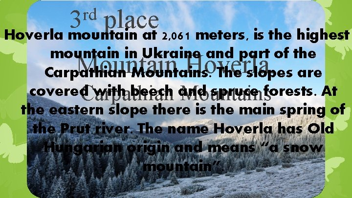 rd 3 place Hoverla mountain at 2, 061 meters, is the highest mountain in