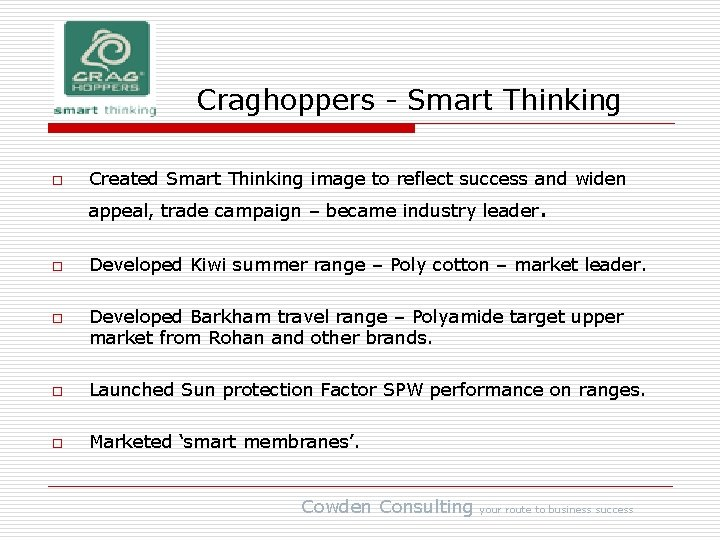 Craghoppers - Smart Thinking o Created Smart Thinking image to reflect success and widen