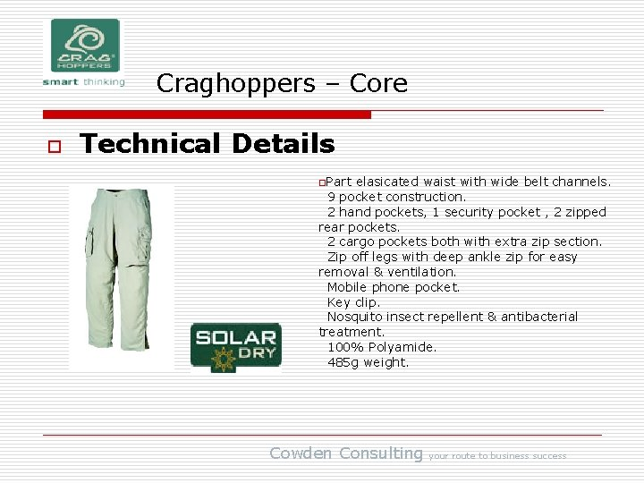 Craghoppers – Core o Technical Details o. Part elasicated waist with wide belt channels.