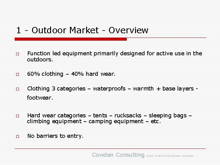 1 - Outdoor Market - Overview o Function led equipment primarily designed for active