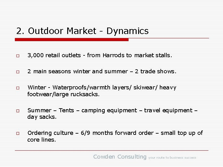 2. Outdoor Market - Dynamics o 3, 000 retail outlets - from Harrods to