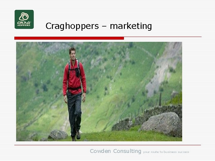 Craghoppers – marketing Cowden Consulting your route to business success