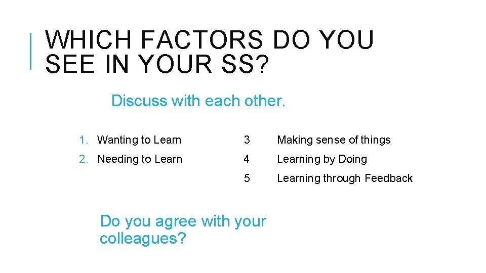 WHICH FACTORS DO YOU SEE IN YOUR SS? Discuss with each other. 1. Wanting