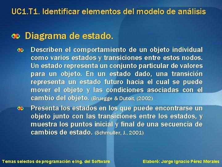 UC 1. T 1. Identificar elementos del modelo de análisis Diagrama de estado. Describen