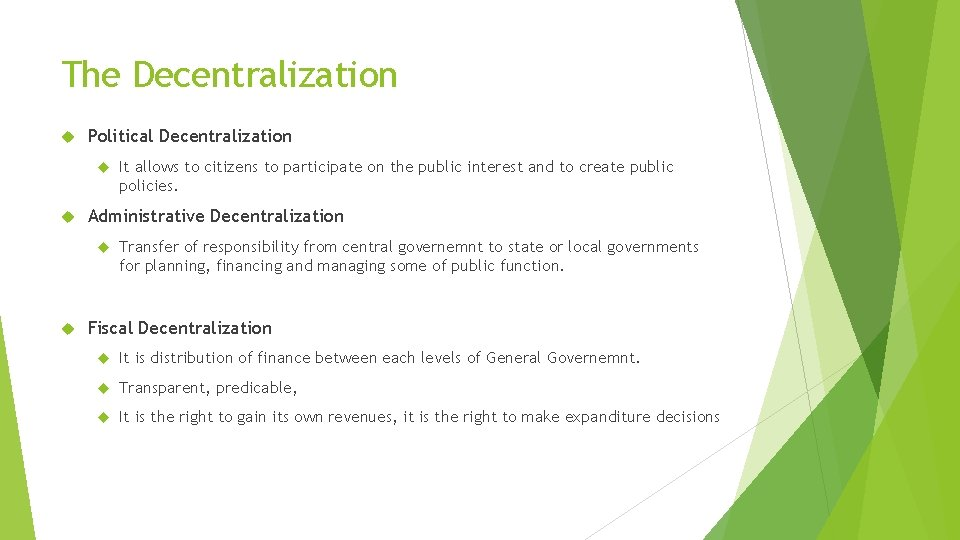 The Decentralization Political Decentralization Administrative Decentralization It allows to citizens to participate on the