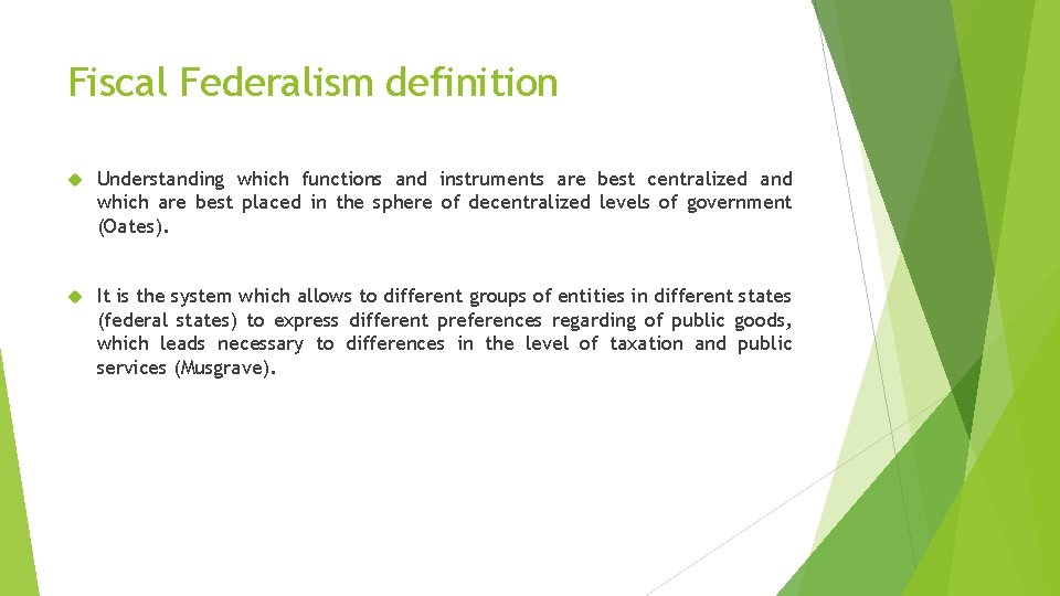 Fiscal Federalism definition Understanding which functions and instruments are best centralized and which are