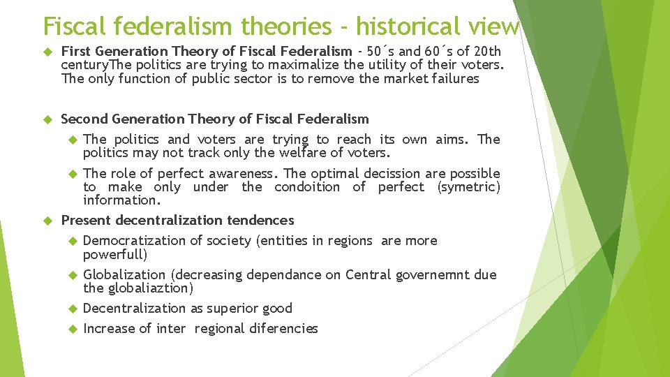 Fiscal federalism theories - historical view First Generation Theory of Fiscal Federalism - 50´s