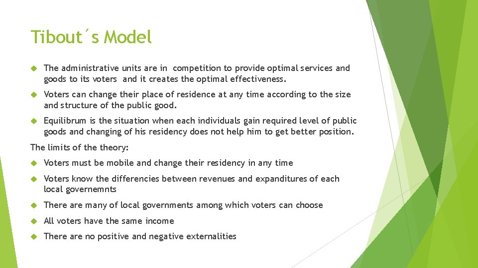Tibout´s Model The administrative units are in competition to provide optimal services and goods