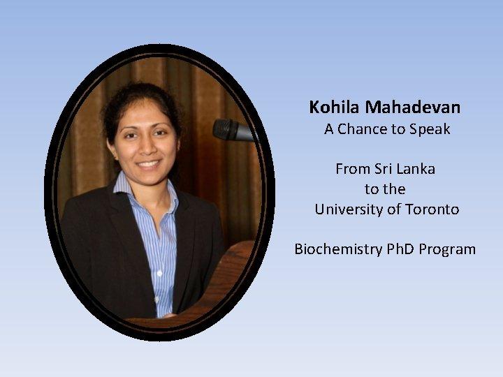 Kohila Mahadevan A Chance to Speak From Sri Lanka to the University of Toronto