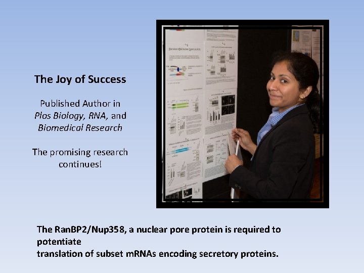 The Joy of Success Published Author in Plos Biology, RNA, and Biomedical Research The