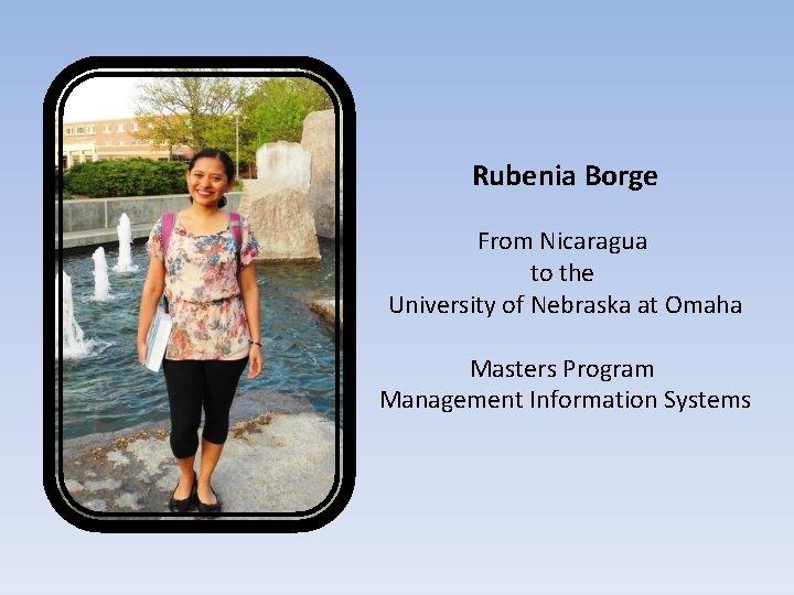 Rubenia Borge From Nicaragua to the University of Nebraska at Omaha Masters Program Management