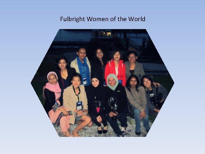 Fulbright Women of the World