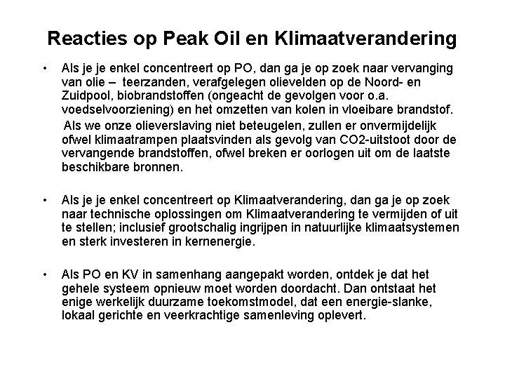 Reacties op Peak Oil en Klimaatverandering • Als je je enkel concentreert op PO,